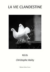 Christophe Mahy - La vie clandestine.