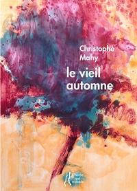 Christophe Mahy - Le vieil automne.