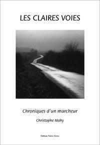 Christophe Mahy - Les claires voies - Chroniques d'un marcheur.
