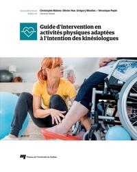 Christophe Maïano et Olivier Hue - Guide d'intervention en activités physiques adaptées à l'intention des kinésiologues.