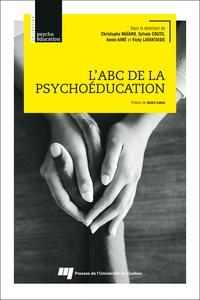 Christophe Maïano et Sylvain Coutu - L'ABC de la psychoéducation.