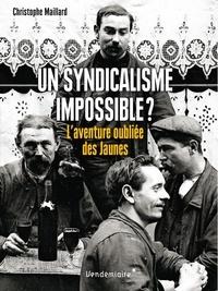 Christophe Maillard - Un syndicalisme impossible ? - L'aventure oubliée des Jaunes.