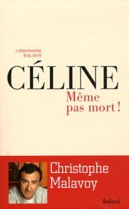 Christophe Malavoy - Céline Même pas mort !.