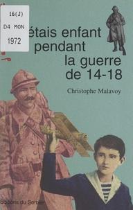 Christophe Malavoy et Claude Cachin - J'étais enfant pendant la guerre de 14-18.