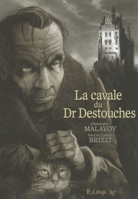 Christophe Malavoy et Gaëtan Brizzi - La cavale du Dr Destouches.