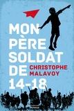 Christophe Malavoy - Mon père soldat de 14-18.