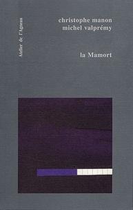 Christophe Manon et Michel Valprémy - La Mamort.