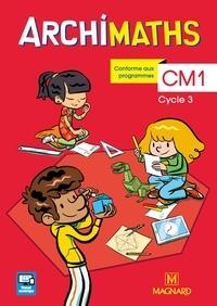 Christophe Mante et Aurélie Sanial-Lanternier - Archimaths CM1 Cycle 3 - Avec Mémo des maths.