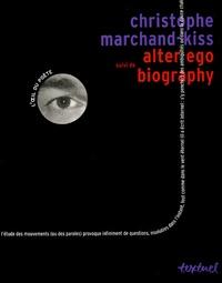 Christophe Marchand-Kiss - Alter ego suivi de Biography.