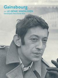Christophe Marchand-Kiss - Serge Gainsbourg - Le génie sinon rien.