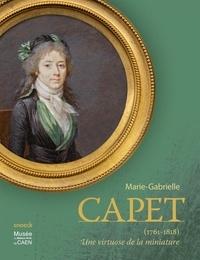 Christophe Marcheteau de Quinçay et Bernd Pappe - Marie-Gabrielle Capet (1761-1818) - Une virtuose de la miniature.