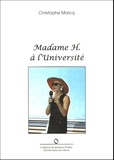 Christophe Marcq - Madame H. à l'Université.