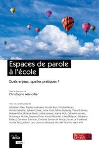 Christophe Marsollier - Espaces de parole à l'école - Quels enjeux, quelles pratiques ?.