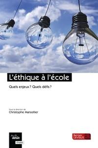 Christophe Marsollier - L'éthique à l'école - Quels enjeux ? Quels défis ?.