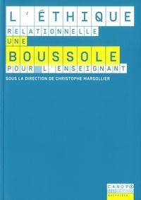 Christophe Marsollier - L'éthique relationnelle - Une boussole pour l'enseignant.