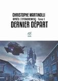 Christophe Martinolli - Après l'effondrement Tome 1 : Dernier départ.