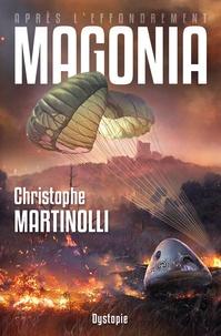Christophe Martinolli - Après l'effondrement Tome 2 : Magonia.