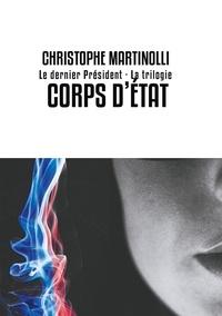 Christophe Martinolli - Corps d'Etat - L'intégrale.