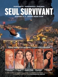 Christophe Martinolli et Thomas Martinetti - Seul survivant Tome 2 : Bossa Nova Club.
