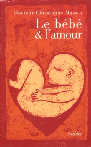 Christophe Massin - Le bébé et l'amour.