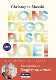 Christophe Massin - Moins d'ego... plus de joie ! - Un chemin de liberté.