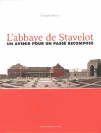 Christophe Masson - L'abbaye de Stavelot - Un avenir pour un passé recomposé.