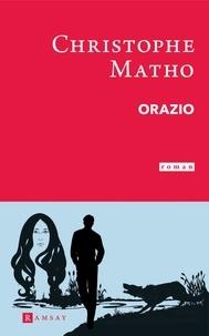 Christophe Matho - Orazio.