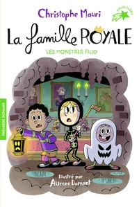 Christophe Mauri - La famille royale Tome 10 : Les monstres fluo.