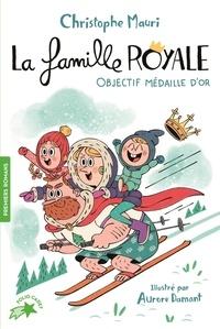 Christophe Mauri - La famille royale Tome 2 : Objectif médaille d'or.