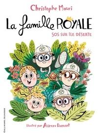 Christophe Mauri - La famille royale Tome 3 : SOS sur une île déserte.