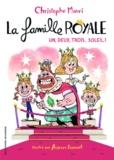 Christophe Mauri et Aurore Damant - La famille royale Tome 4 : Un, deux, trois... soleil !.