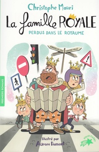 Christophe Mauri et Aurore Damant - La famille royale Tome 8 : Perdus dans le royaume.