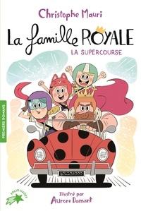 Christophe Mauri - La famille royale Tome 9 : La super course.