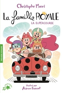 Christophe Mauri - La famille royale Tome 9 : La supercourse.