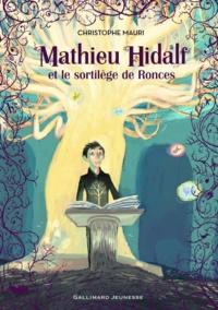 Christophe Mauri - Mathieu Hidalf Tome 3 : Mathieu Hidalf et le sortilège de Ronces.