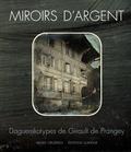 Christophe Mauron - Miroirs d'argent - Daguerréotypes de Girault de Prangey.