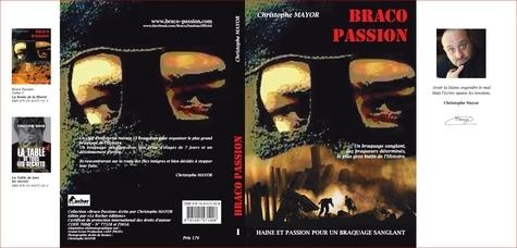 Braco Passion Tome 1 Haine et Passion pour un Braquage Sanglant