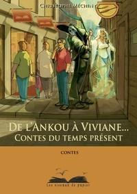 Christophe Méchin - De l'Ankou à Viviane - Contes du temps présent.