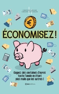 Téléchargements de livres en ligne gratuits Economisez  - Gagnez des centaines d'euros toute l'année en étant plus malin que les autres ! par Christophe Melouxe, Caroline Laleta Ballini  9782380580310