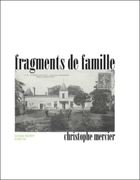 Christophe Mercier - Fragments de famille.