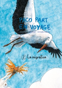 Christophe Mercier et Armelle Mercat - Paco part en voyage Tome 2 : La migration.