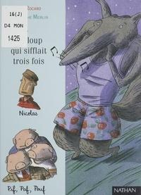 Christophe Merlin et Ann Rocard - Le loup qui sifflait trois fois.