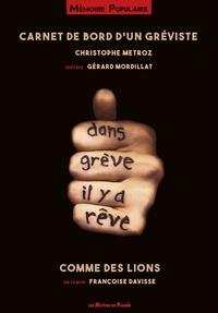 Christophe Metroz et Françoise Davisse - Carnet de bord d'un gréviste - Comme des lions. 1 DVD