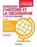 Christophe Meunier et Céline Sala - Enseigner l'histoire et la géographie à l'école primaire.