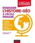 Christophe Meunier et Céline Sala - Enseigner l'histoire-géographie à l'école primaire.