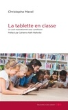 Christophe Mevel - La tablette en classe - Un outil motivationnel sous conditions !.
