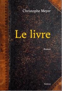 Christophe Meyer - Le livre.