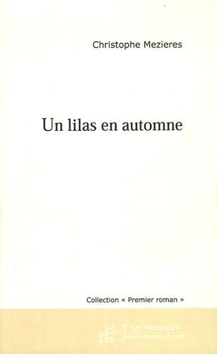 Christophe Mézières - Un lilas en automne.