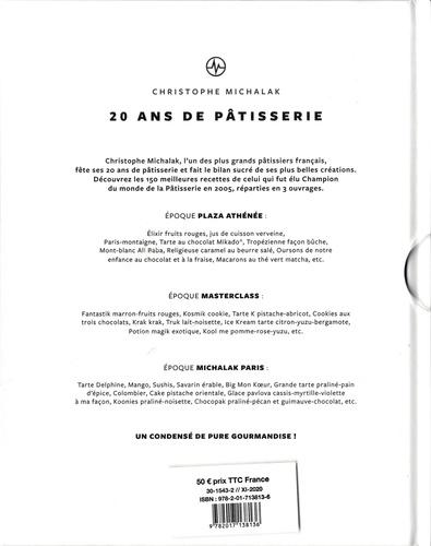 20 ans de pâtisserie. Coffret en 3 volumes : Epoque Plaza Athénée, Epoque Master Class, époque Michalak Paris