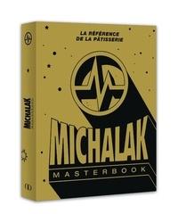 Christophe Michalak - Michalak masterbook - La référence de la pâtisserie.